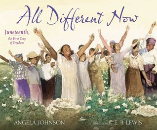 All Different Now- Juneteenth, the First Day of Freedom