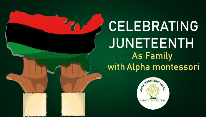 Celebrating Juneteenth As Family with Alpha Montessori