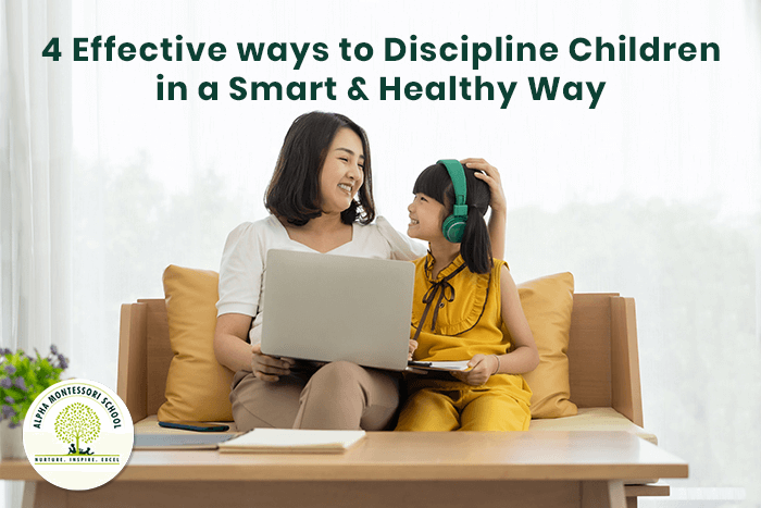 4 Effective ways to Discipline Children in a Smart & Healthy Way